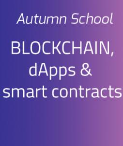 "Autumn School: ""BLOCKCHAIN, DAPPS & SMART CONTRACTS"""